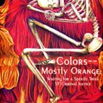 Colors–Mostly Orange: Waiting for a Speedy Trial: SF Criminal Justice (The Dark SF Criminal Courtroom Book 1)