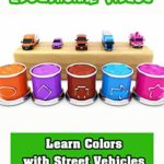 Learn Colors with Street Vehicles
